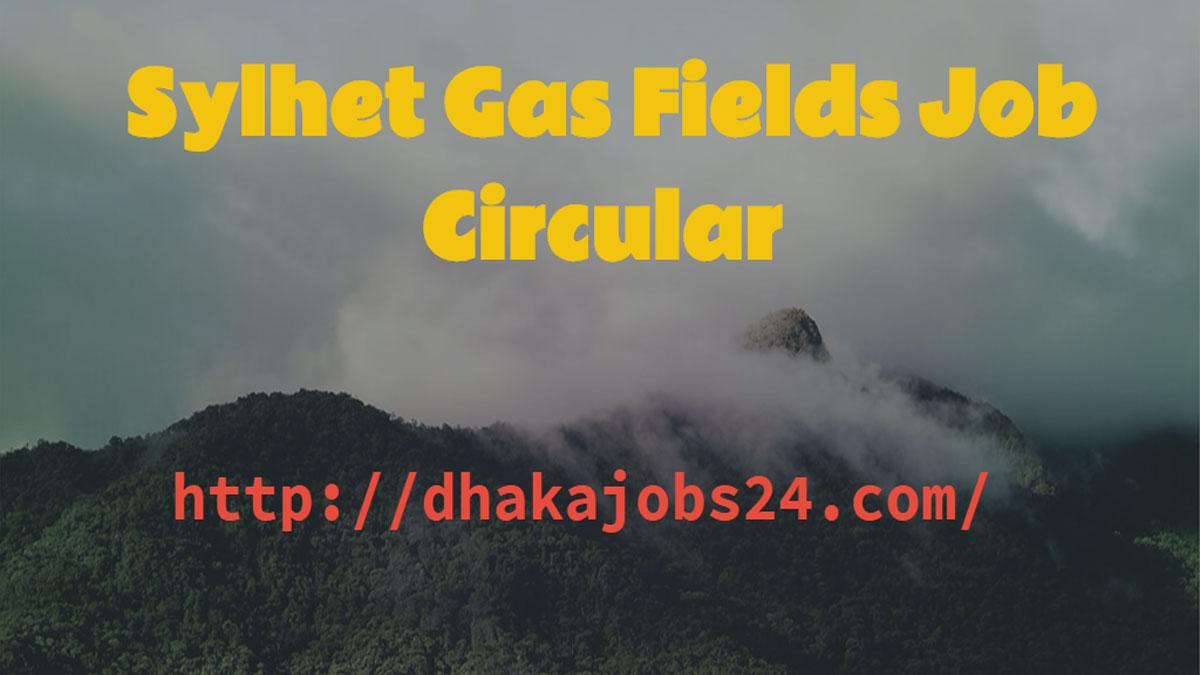 Sylhet Gas Fields Job Circular 2020