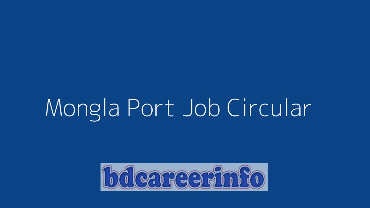 Mongla Port Job Circular 2019