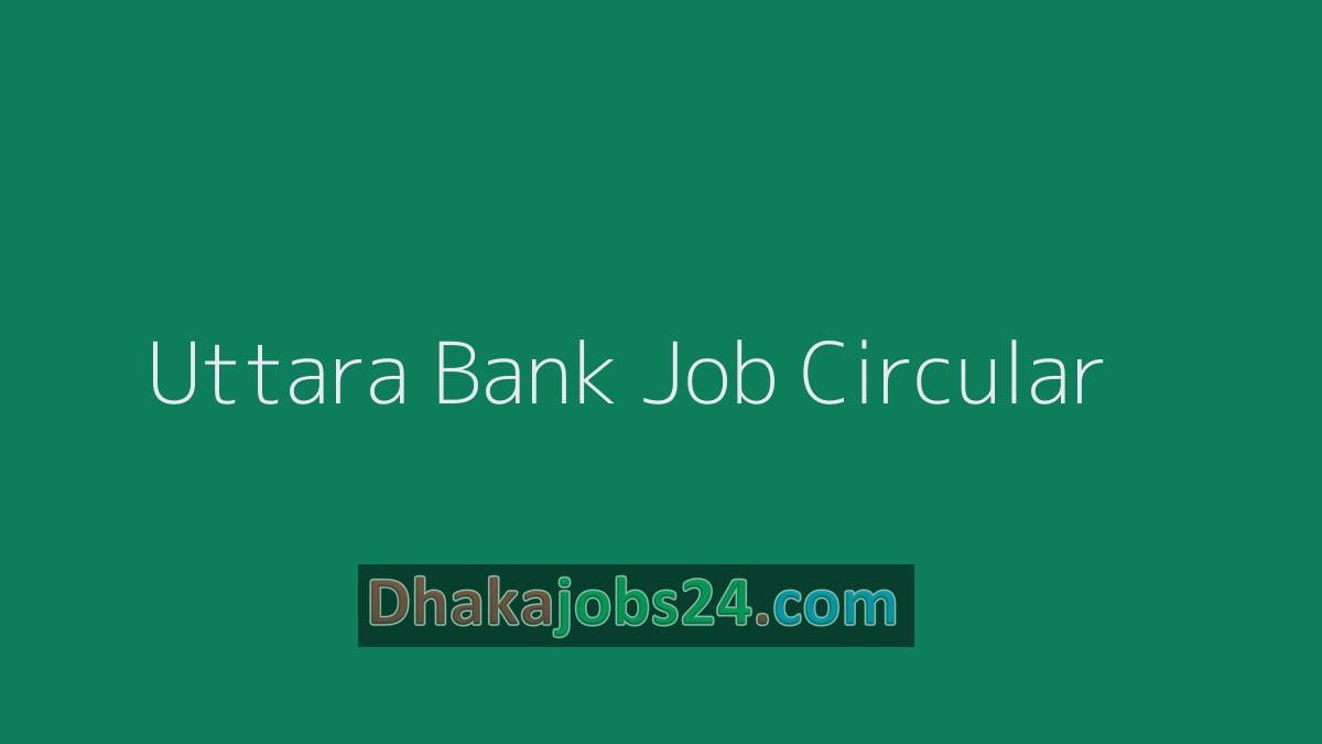Uttara Bank Limited Job Circular 2020