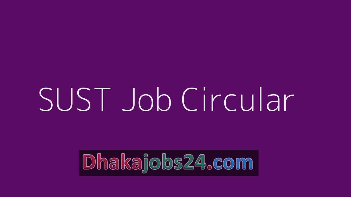 SUST Job Circular 2019