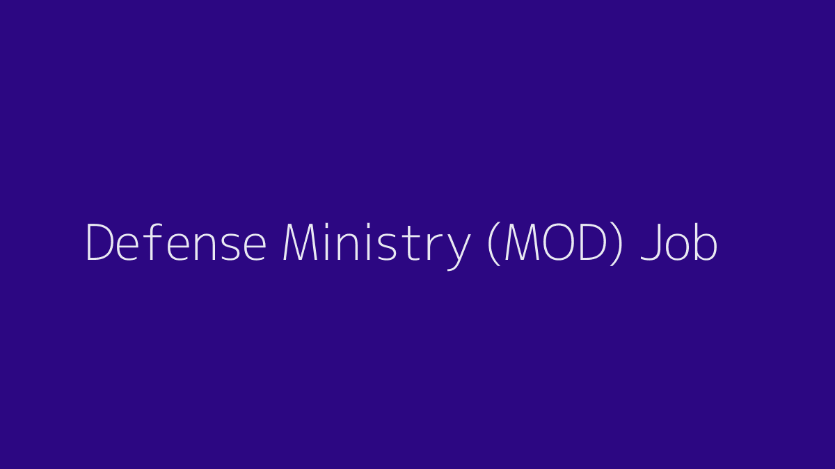 Defense Ministry (MOD) Job