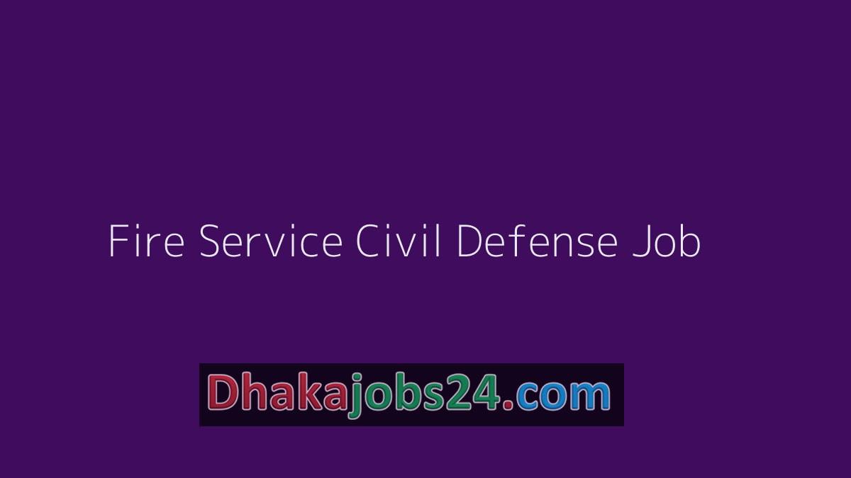 Fire Service Civil Defense Job Circular 2021